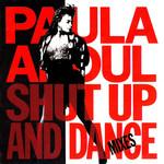 Shut Up And Dance (The Dance Mixes) Paula Abdul