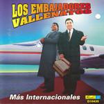 Mas Internacionales Los Embajadores Vallenatos