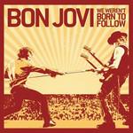 We Weren't Born To Follow (Cd Single) Bon Jovi