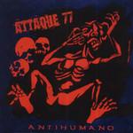 Antihumano Attaque 77