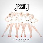 It's My Party (Remixes) (Ep) Jessie J