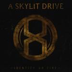 Identity On Fire A Skylit Drive