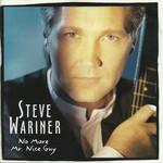 No More Mr. Nice Guy Steve Wariner