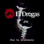 Con Tu Presencia (Cd Single) El Drogas