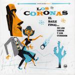 El Baile Final De Los Locos Y De Los Cuerdos Los Coronas