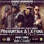 Preguntale A La Luna (Featuring Divino & J Alvarez) (Remix) (Cd Single) Pacho & Cirilo