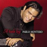 A Toda Ley Pablo Montero