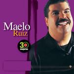 30 Mejores Maelo Ruiz