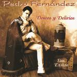 Deseos Y Delirios Pedro Fernandez