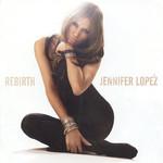 Rebirth Jennifer Lopez