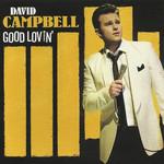 Good Lovin' David Campbell