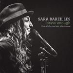 Brave Enough: Live At The Variety Playhouse Sara Bareilles