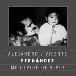Me Olvide De Vivir (Featuring Vicente Fernandez) (Cd Single) Alejandro Fernandez
