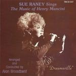 Dreamsville: Sue Raney Sings The Music Of Henry Mancini Sue Raney