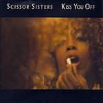 Kiss You Off (Cd Single) Scissor Sisters