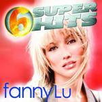 Fanny Lu: 6 Super Hits (Ep) Fanny Lu