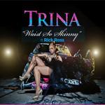 Waist So Skinny (Featuring Rick Ross) (Cd Single) Trina