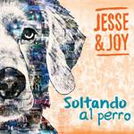Soltando Al Perro Jesse & Joy