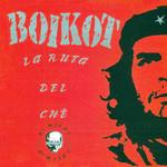 La Ruta Del Che (No Mirar) Boikot