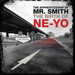 The Apprenticeship Of Mr. Smith: The Birth Of Ne-Yo Ne-Yo