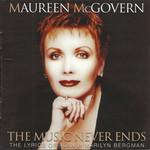 The Music Never Ends: The Lyrics Of Alan & Marilyn Bergman Maureen Mcgovern