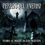 Rumbo Al Mundo De Los Muertos Perros Del Averno