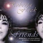 Friends: Roberta Flack Sings Mariko Takahashi Roberta Flack