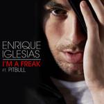 I'm A Freak (Featuring Pitbull) (Cd Single) Enrique Iglesias