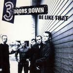 Be Like That (Cd Single) 3 Doors Down