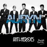 Anti-Heroes (Deluxe Edition) Auryn