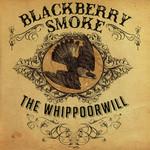The Whippoorwill Blackberry Smoke