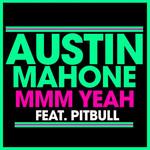 Mmm Yeah (Featuring Pitbull) (Cd Single) Austin Mahone