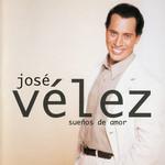 Sueños De Amor Jose Velez
