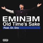 Old Time's Sake (Featuring Dr. Dre) (Cd Single) Eminem
