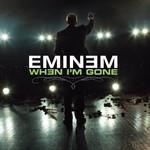 When I'm Gone (Cd Single) Eminem