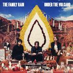 Under The Volcano The Family Rain