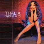 Regresa A Mi (Cd Single) Thalia