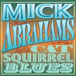 Cat Squirrel Blues Mick Abrahams