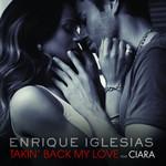 Takin' Back My Love (Featuring Ciara) (Cd Single) Enrique Iglesias