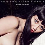 Adore You (Miley Cyrus Vs. Cedric Gervais) (Remix) (Cd Single) Miley Cyrus