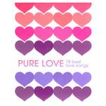 Pure Love (18 Best Love Songs)