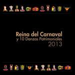 Reina Del Carnaval Y 10 Danzas Patrimoniales 2013 Nicolas Tovar