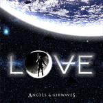 Love Angels And Airwaves