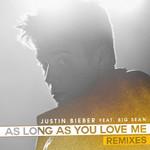 As Long As You Love Me (Featuring Big Sean) (Remixes) (Cd Single) Justin Bieber