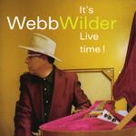 It's Live Time Webb Wilder