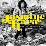 Ain't No More Room (Cd Single) Jasmine Kara