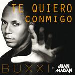 Te Quiero Conmigo (Featuring Juan Magan) (Cd Single) Buxxi