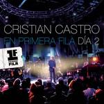 En Primera Fila: Dia 2 Cristian Castro