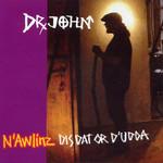 N'awlinz Dis Dat Or D'udda Dr. John