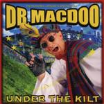 Under The Kilt Dr. Macdoo